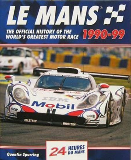 Immagine di LE MANS 1990-99 THE OFFICIAL HISTORY OF THE WORLD'S GREATEST MOTOR RACE