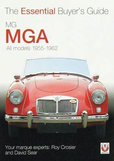 Immagine di MG MGA ALL MODELS 1955-1962 THE ESSENTIAL BUYER'S GUIDE