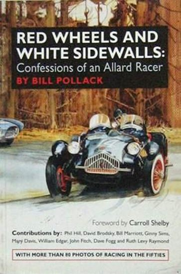 Immagine di RED WHEELS AND WHITE SIDEWALLS CONFESSIONS OF AN ALLARD RACER