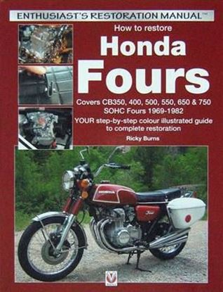Immagine di HOW TO RESTORE HONDA FOURS 1969-1982 YOUR STEP-BY-STEP COLOUR ILLUSTRATED GUIDE TO COMPLETE RESTORATION