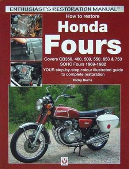 Picture of HOW TO RESTORE HONDA FOURS 1969-1982: YOUR STEP-BY-STEP COLOUR ILLUSTRATED GUIDE TO COMPLETE RESTORATION
