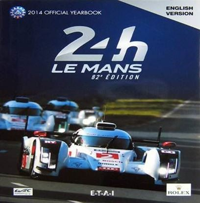Immagine di 2014 LE MANS 24 HOURS OFFICIAL YEARBOOK