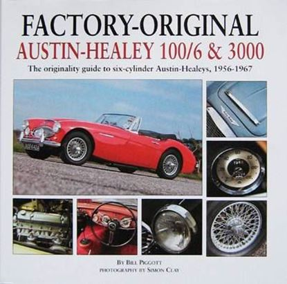 Immagine di FACTORY-ORIGINAL AUSTIN-HEALEY 100/6 & 3000 THE ORIGINALIYY GUIDE TO SIX CYLINDER AUSTIN-HEALEYS 1956-1967