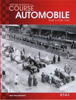 Picture of HISTOIRE MONDIALE DE LA COURSE AUTOMOBILE TOME 3 1930-1935