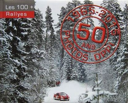 Picture of LES 100 + RALLYES 1965/2015 50 ANS PHOTOS DPPI