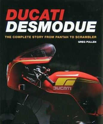 Immagine di DUCATI DESMODUE THE COMPLETE STORY FROM PANTAH TO SCRAMBLER