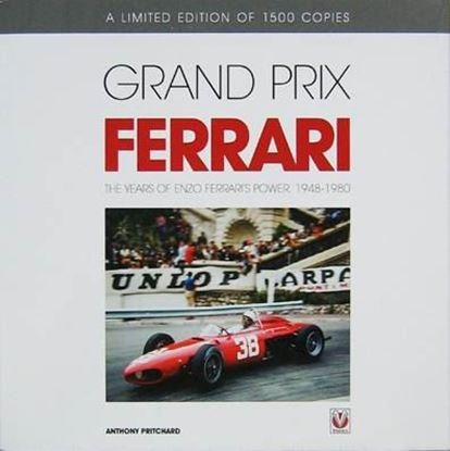 Immagine di GRAND PRIX FERRARI THE YEARS OF ENZO FERRARI'S POWER 1948-1980