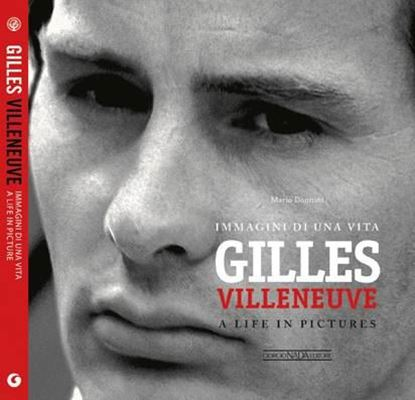 Picture of GILLES VILLENEUVE IMMAGINI DI UNA VITA/A LIFE IN PICTURES- COPIA FIRMATA DALL'AUTORE! / SIGNED COPY BY THE AUTHOR!
