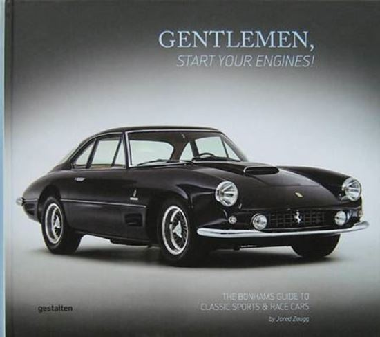 Picture of GENTLEMEN START YOUR ENGINES! THE BONHAMS GUIDE TO CLASSIC SPORTS & RACE CARS