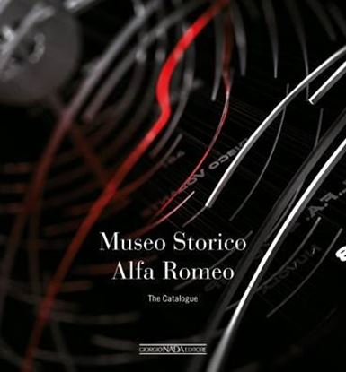 Immagine di MUSEO STORICO ALFA ROMEO THE CATALOGUE - English edition