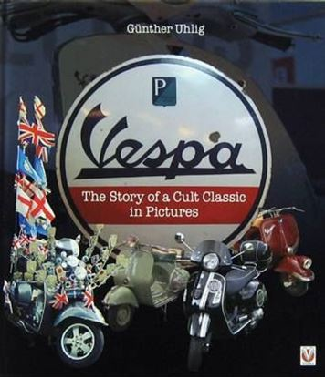 Picture of VESPA: THE STORY OF A CULT CLASSIC IN PICTURES