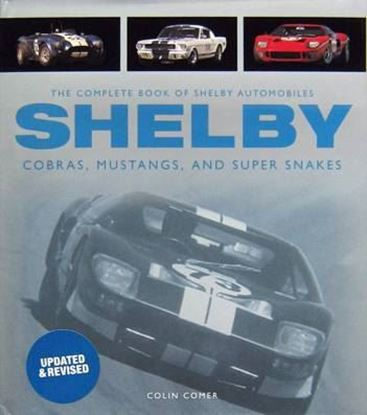 Immagine di THE COMPLETE BOOK OF SHELBY AUTOMOBILES COBRAS MUSTANGS AND SUPER SNAKES