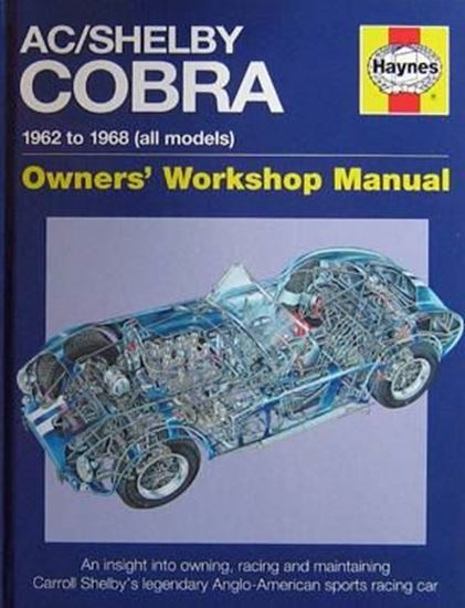Picture of AC/SHELBY COBRA 1962-1968 (ALL MODELS) OWNER'S WORKSHOP MANUAL: An insight into owning racing and maintaining Carroll Shelby's legendary Anglo-American sports racing car