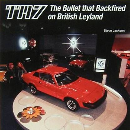 Immagine di TR7 THE BULLET THAT BACKFIRED ON BRITISH LEYLAND