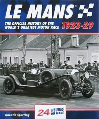 Immagine di LE MANS 1923-1929 THE OFFICIAL HISTORY OF WORLD'S GREATEST MOTOR RACE