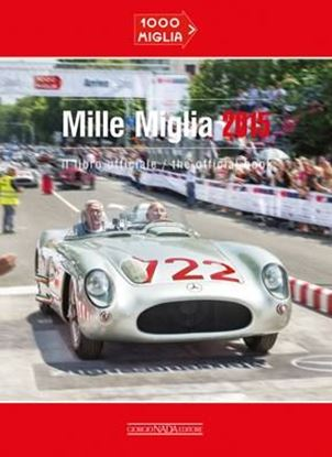Picture of MILLE MIGLIA 2015 IL LIBRO UFFICIALE/THE OFFICIAL BOOK