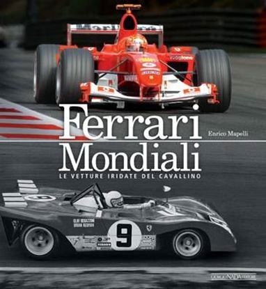 Picture of FERRARI MONDIALI: LE VETTURE IRIDATE DEL CAVALLINO - COPIA FIRMATA DALL'AUTORE! / SIGNED COPY BY THE AUTHOR!