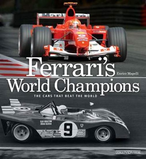 Immagine di FERRARI'S WORLD CHAMPIONS THE CARS THAT BEAT THE WORLD - COPIA FIRMATA DALL'AUTORE! / SIGNED COPY BY THE AUTHOR!