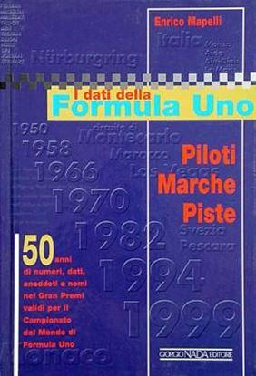Picture of I DATI DELLA FORMULA UNO PILOTI, MARCHE E PISTE- COPIA FIRMATA DALL'AUTORE! / SIGNED COPY BY THE AUTHOR!