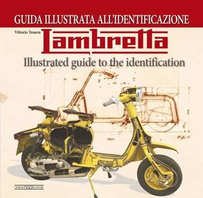 Picture of LAMBRETTA GUIDA ILLUSTRATA ALL'IDENTIFICAZIONE/ILLUSTRATED GUIDE TO THE IDENTIFICATION - COPIA FIRMATA DALL'AUTORE! / SIGNED COPY BY THE AUTHOR!