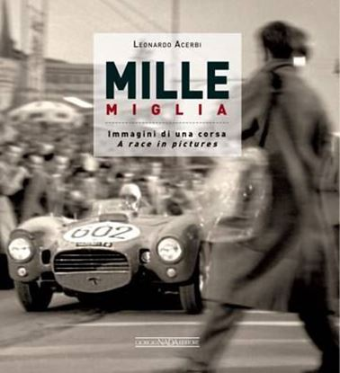 Picture of MILLE MIGLIA IMMAGINI DI UNA CORSA/ A RACE IN PICTURES - COPIA FIRMATA DALL'AUTORE! / SIGNED COPY BY THE AUTHOR!