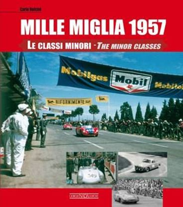 Picture of MILLE MIGLIA 1957 LE CLASSI MINORI/THE MINOR CLASSES - COPIA FIRMATA DALL'AUTORE! / SIGNED COPY BY THE AUTHOR!