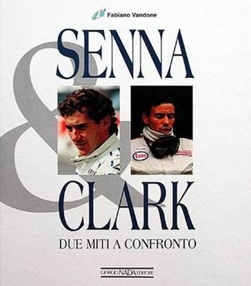 Immagine di SENNA & CLARK DUE MITI A CONFRONTO - COPIA FIRMATA DALL'AUTORE! / SIGNED COPY BY THE AUTHOR!