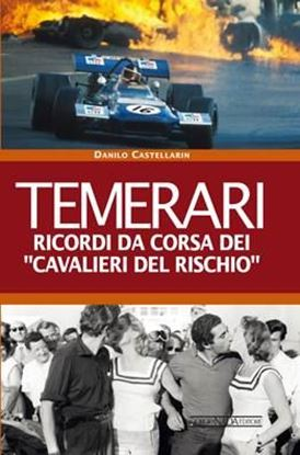 "Picture of TEMERARI: Ricordi da corsa dei ""Cavalieri del rischio"" - COPIA FIRMATA DA MAURO FORGHIERI! / SIGNED COPY BY MAURO FORGHIERI!"