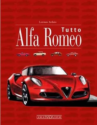Immagine di TUTTO ALFA ROMEO - COPIA FIRMATA DALL'AUTORE! / SIGNED COPY BY THE AUTHOR!