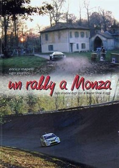 Immagine di UN RALLY A MONZA - COPIA FIRMATA DALL'AUTORE! / SIGNED COPY BY THE AUTHOR!
