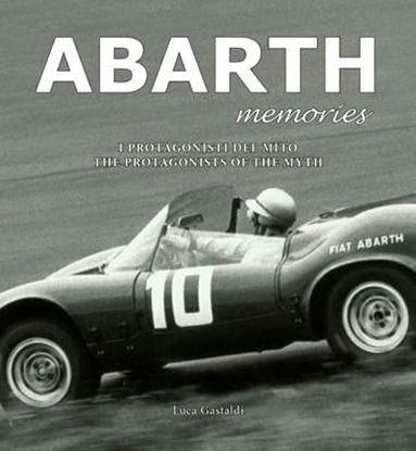 Immagine di ABARTH MEMORIES I PROTAGONISTI DEL MITO/THE PROTAGONISTS OF THE MYTH
