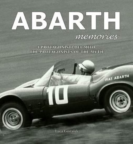 Picture of ABARTH MEMORIES: I PROTAGONISTI DEL MITO/THE PROTAGONISTS OF THE MYTH