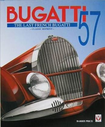 Immagine di BUGATTI 57 THE LAST FRENCH BUGATTI. CLASSIC REPRINT