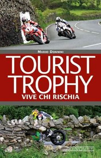 Immagine di TOURIST TROPHY - Vive chi rischia - COPIA FIRMATA DALL'AUTORE! / SIGNED COPY BY THE AUTHOR!