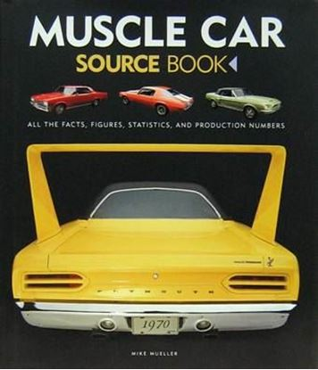 Picture of MUSCLE CAR SOURCE BOOK: All the Facts, Figures, Statistics, and Production Numbers