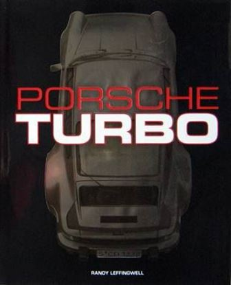 Immagine di PORSCHE TURBO The Inside Story of Stuttgart's Turbocharged Road and Race Cars