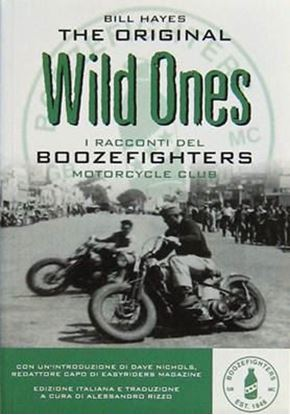 Immagine di THE ORIGINAL WILD ONES. I RACCONTI DEI BOOZEFIGHTERS MOTORCYCLES CLUB