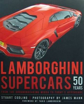Immagine di LAMBORGHINI SUPERCARS 50 YEARS From the Groundbreaking Miura to Today's Hypercars