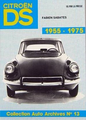 "Picture of CITROEN DS 1955-1975 VU PAR LA PRESSE - ""Auto Archives"" N.13"