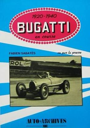 "Picture of BUGATTI EN COURSE 1920-1940 VU PAR LA PRESSE - ""Auto Archives"" N.4"