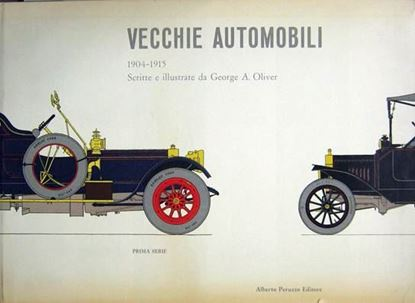 Picture of VECCHIE AUTOMOBILI 1904-1915 : scritte e illustrate da George A. Oliver