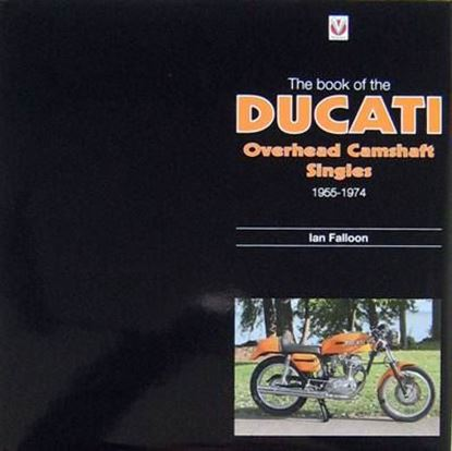 Picture of THE BOOK OF DUCATI OVERHEAD CAMSHAFT SINGLES 1955-1974