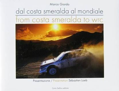 Picture of DAL COSTA SMERALDA AL MONDIALE/FROM COSTA SMERALDA TO WRC