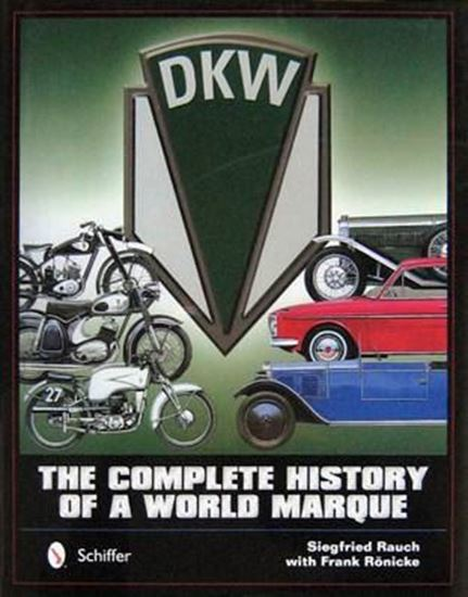 Immagine di DKW THE COMPLETE HISTORY OF A WORLD MARQUE