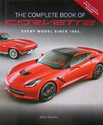 Immagine di THE COMPLETE BOOK OF CORVETTE EVERY MODEL SINCE 1953. Revised & Updated 2014 edition