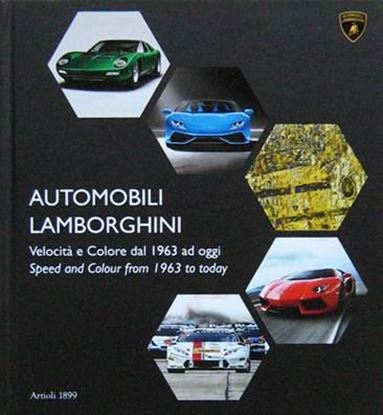 Immagine di AUTOMOBILI LAMBORGHINI velocità e colore dal 1963 ad oggi/ speed and colour from 1963 to today