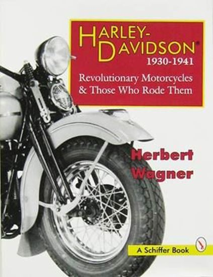Immagine di HARLEY DAVIDSON 1930-1941 REVOLUTIONARY MOTORCYCLES & THOSE WHO RODE THEM