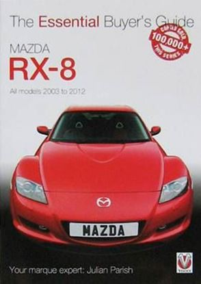 Immagine di MAZDA RX-8 ALL MODELS 2003 TO 2012 THE ESSENTIAL BUYER'S GUIDE