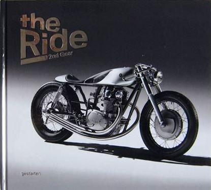 Picture of THE RIDE 2nd GEAR: NEW CUSTOM MOTORCYCLES AND THEIR BUILDERS