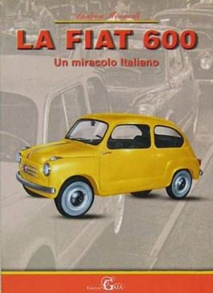 Picture of LA FIAT 600: UN MIRACOLO ITALIANO